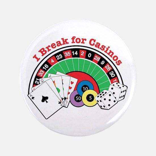 "I Break for Casinos 3.5"" Button"