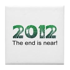 2012 End Is Near Tile Coaster