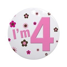 """I'm 4"" Pink & Brown Flowers Ornament (Round)"