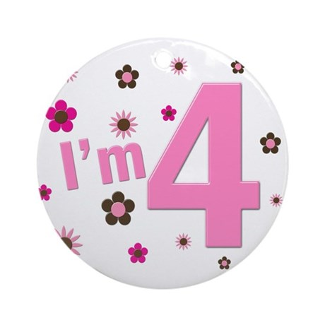 """""""I'm 4"""" Pink & Brown Flowers Ornament (Round)"""