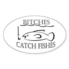 Bitches Catch Fishes Decal