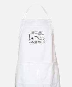 Bitches catch fishes apron