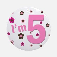 """""""I'm 5"""" Pink & Brown Flowers Ornament (Round)"""