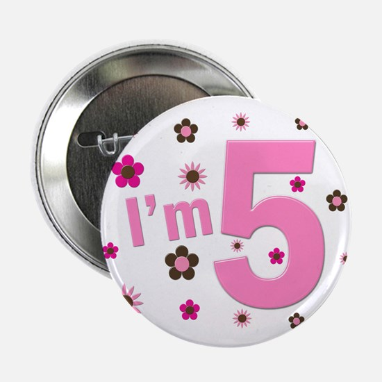 """I'm 5"" Pink & Brown Flowers 2.25"" Button"
