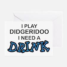 Didgeridoo Need a Drink Greeting Cards (Pk of 10)