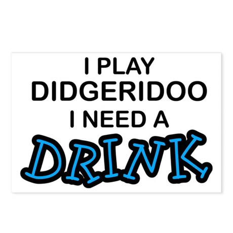 Didgeridoo Need a Drink Postcards (Package of 8)