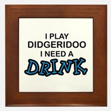 Didgeridoo Need a Drink Framed Tile