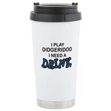 Didgeridoo Need a Drink Travel Mug