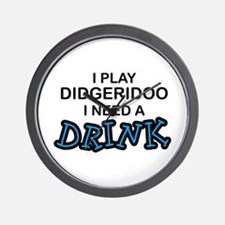 Didgeridoo Need a Drink Wall Clock