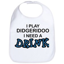 Didgeridoo Need a Drink Bib
