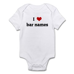 I Love bar names Infant Bodysuit