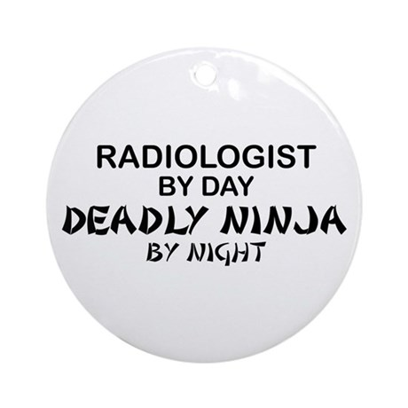 Radiologist Deadly Ninja by Night Ornament (Round)