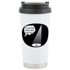 Where's The Spike Mark? Travel Mug