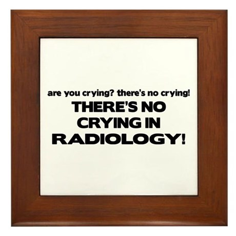 There's No Crying Radiology Framed Tile