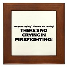 There's No Crying in Firefighting Framed Tile