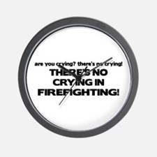 There's No Crying in Firefighting Wall Clock