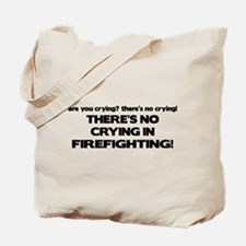 There's No Crying in Firefighting Tote Bag