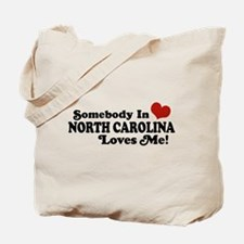 Somebody in North Carolina Loves me Tote Bag
