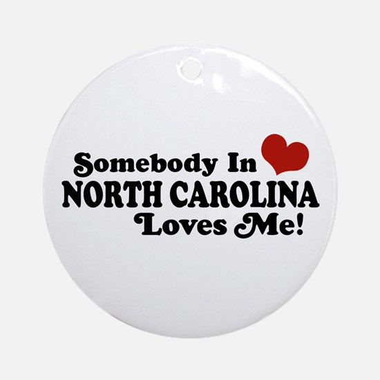 Somebody in North Carolina Loves me Ornament (Roun
