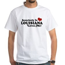 Somebody in Louisiana Loves me Shirt