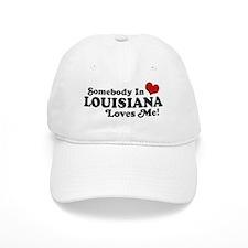 Somebody in Louisiana Loves me Baseball Cap