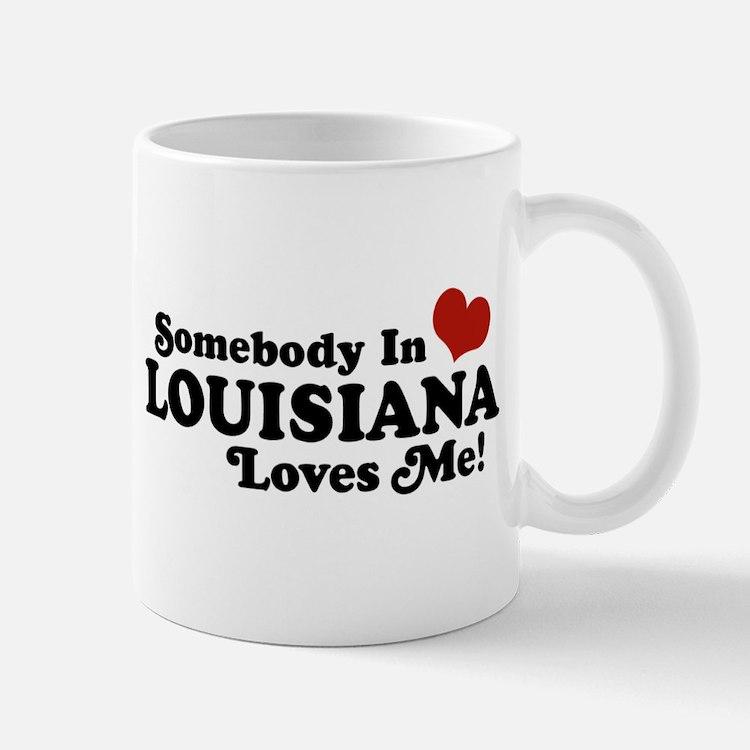 Somebody in Louisiana Loves me Mug