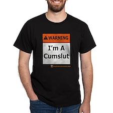 Warning I'm A Cumslut T-Shirt