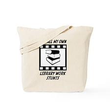 Library Work Stunts Tote Bag
