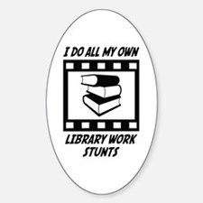Library Work Stunts Oval Decal