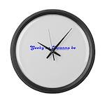 Geeky As I Wanna Be Large Wall Clock