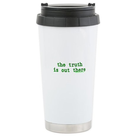 The Truth Is Out There T Stainless Steel Travel Mu