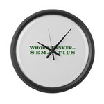 Wh0re/ Banker Semantics Large Wall Clock
