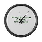 Yuppie Greed is Back my Frien Large Wall Clock