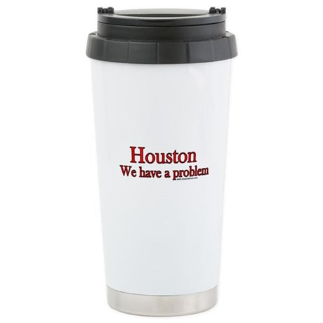 Houston We have a Problem Stainless Steel Travel M