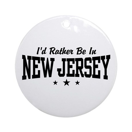 I'd Rather Be In New Jersey Ornament (Round)