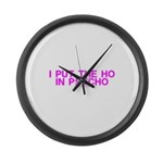 I Put The Ho In Psycho Large Wall Clock
