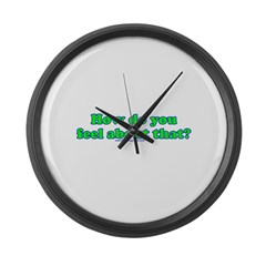 How Do You Feel About That Large Wall Clock