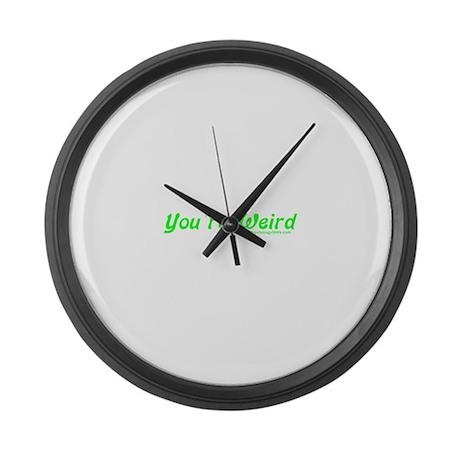 You're Wierd Large Wall Clock