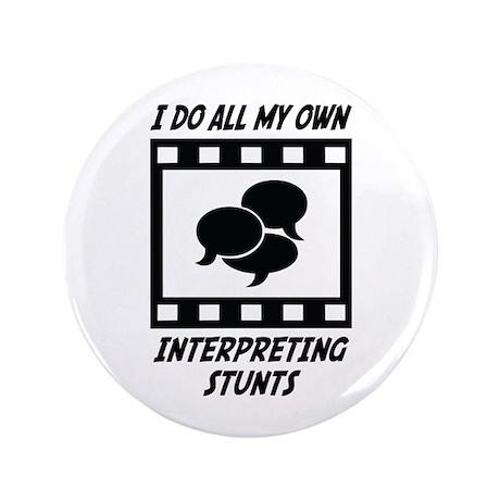 "Interpreting Stunts 3.5"" Button (100 pack)"