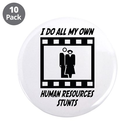 """Human Resources Stunts 3.5"""" Button (10 pack)"""
