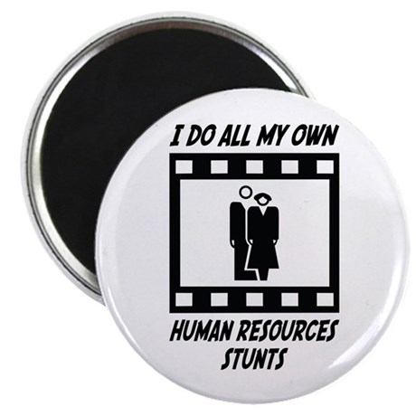 """Human Resources Stunts 2.25"""" Magnet (100 pack)"""