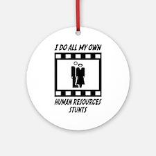 Human Resources Stunts Ornament (Round)