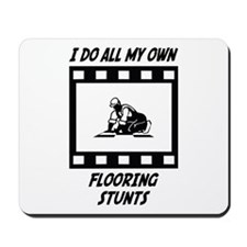 Flooring Stunts Mousepad