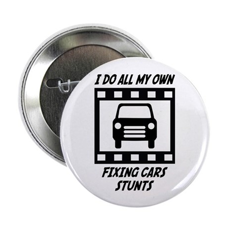 "Fixing Cars Stunts 2.25"" Button (10 pack)"