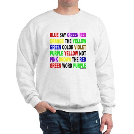 SAY THE COLOR NOT THE WORD Sweatshirt