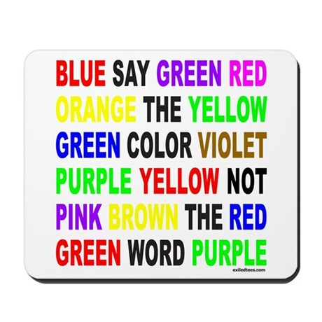 SAY THE COLOR NOT THE WORD Mousepad