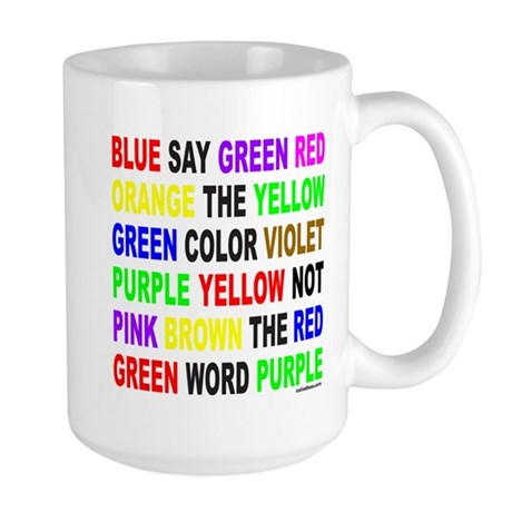 SAY THE COLOR NOT THE WORD Large Mug