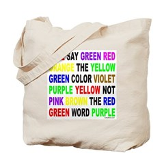 SAY THE COLOR NOT THE WORD Tote Bag