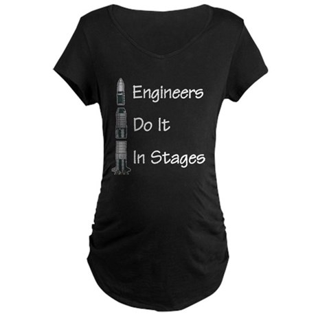 Engineer stages Maternity Dark T-Shirt