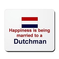 Happily Married To A Dutchman Mousepad